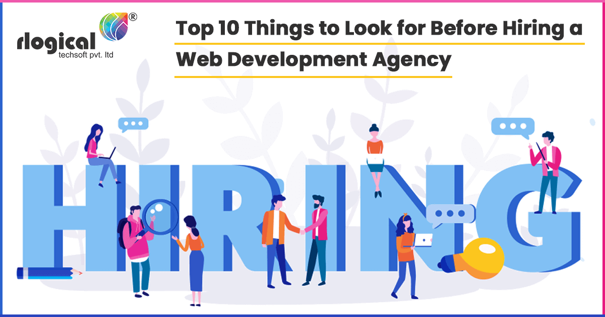 Top 10 Things to Look for Before Hiring a Web Development Agency