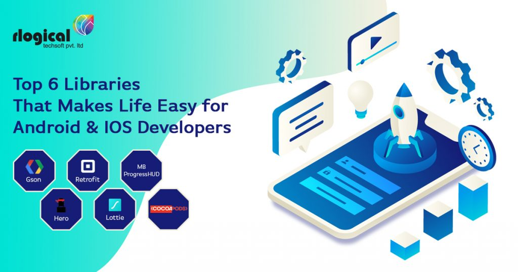 Top 6 Libraries That Makes Life Easy for Android & IOS Developers