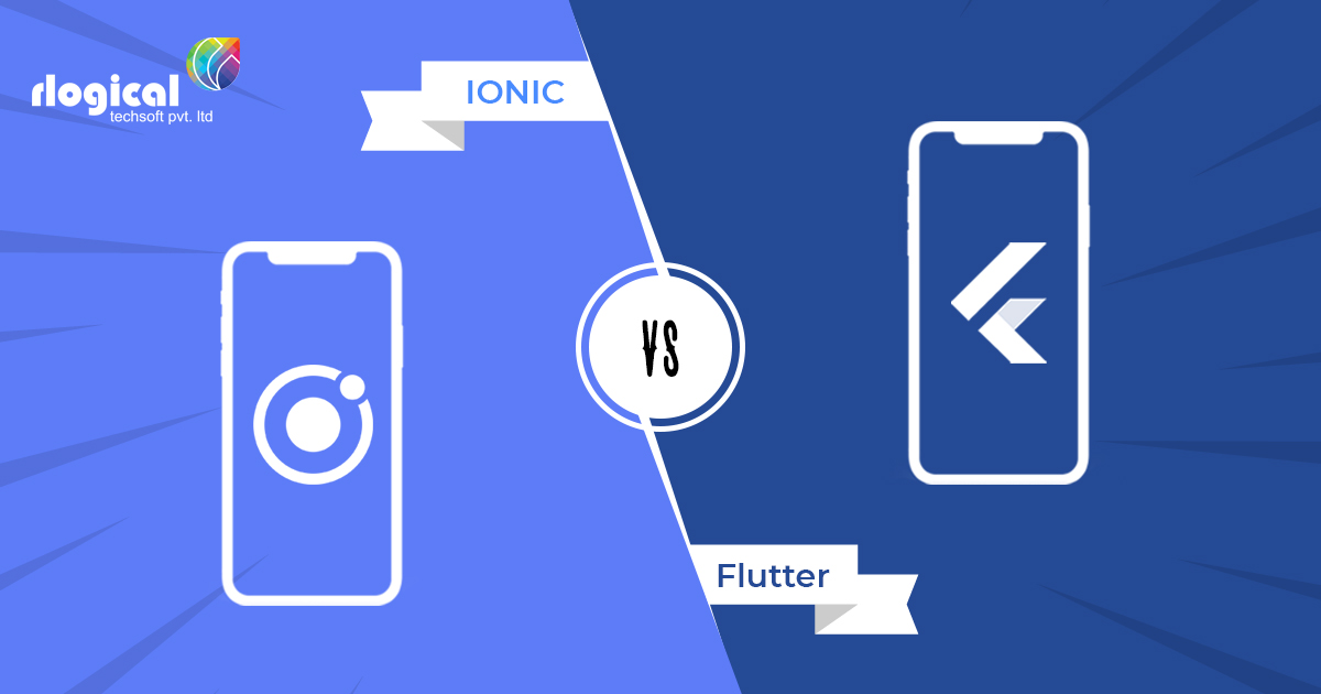 Flutter Vs Ionic : Which is better for your App?