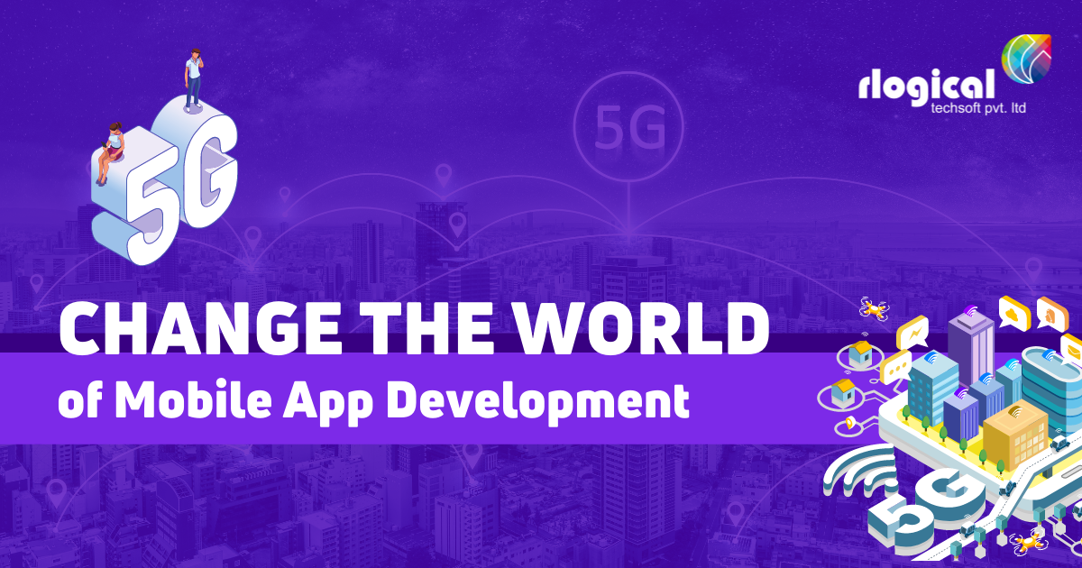 Impact of 5G On Development of Mobile Applications