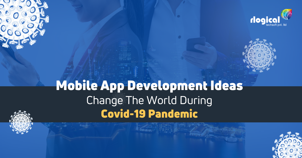 Top 5 App Ideas During Covid-19 Pandemic