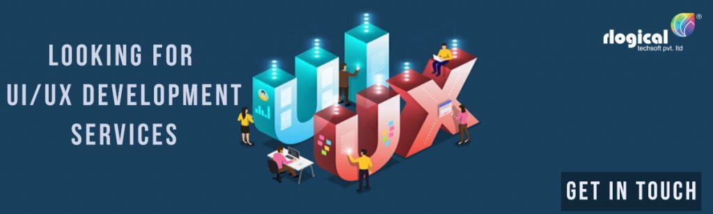UIUX Development Services | Rlogical Techsoft Pvt. Ltd.
