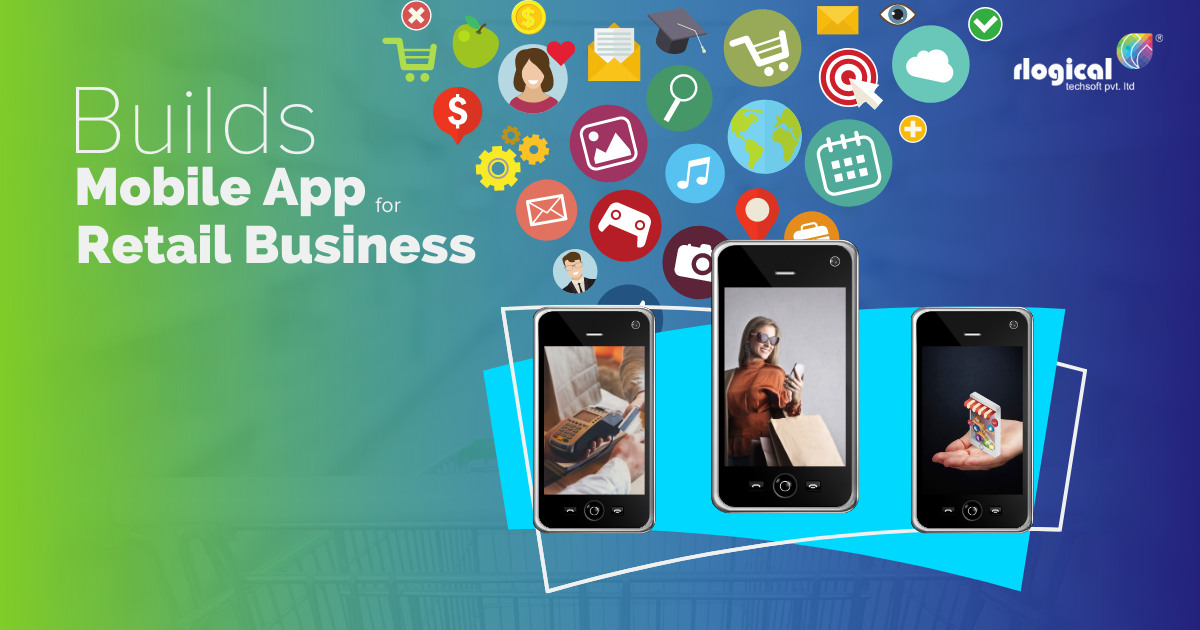 How to Build a Mobile App for Retail Business?