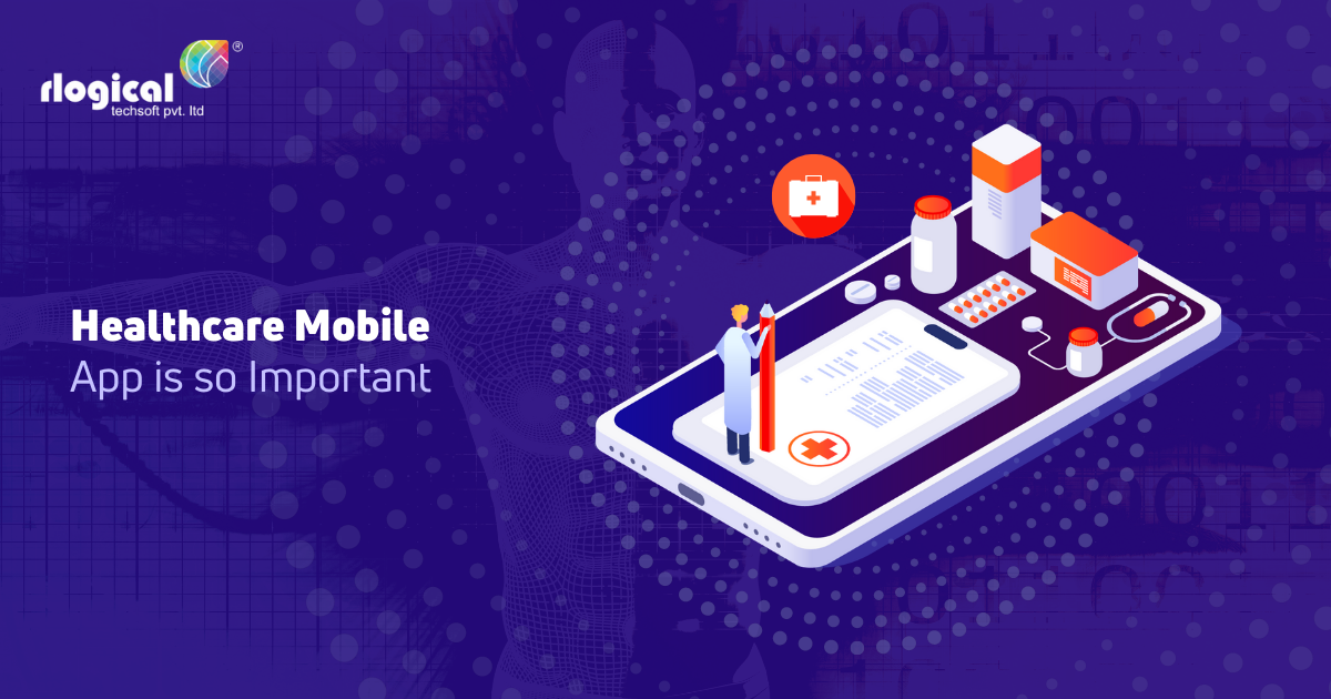 Top Reasons Why Healthcare Mobile App is so Important Today