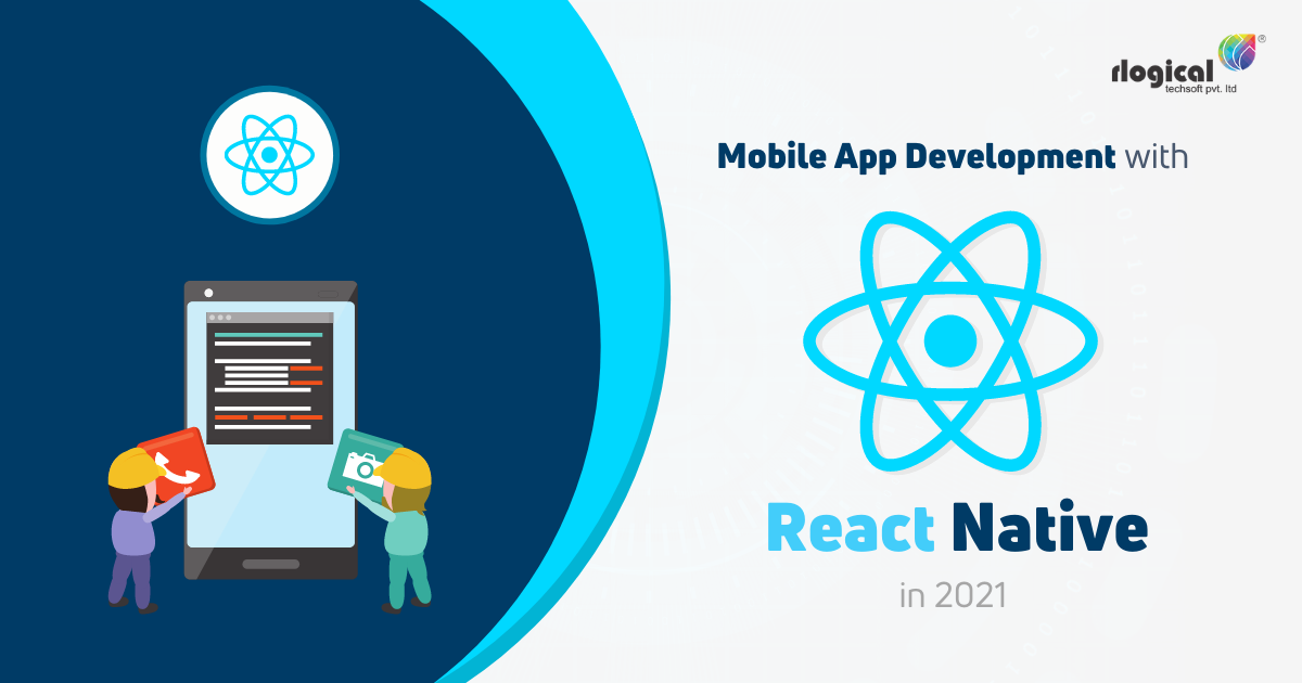 Why is React Native Best for Mobile App Development in 2021?