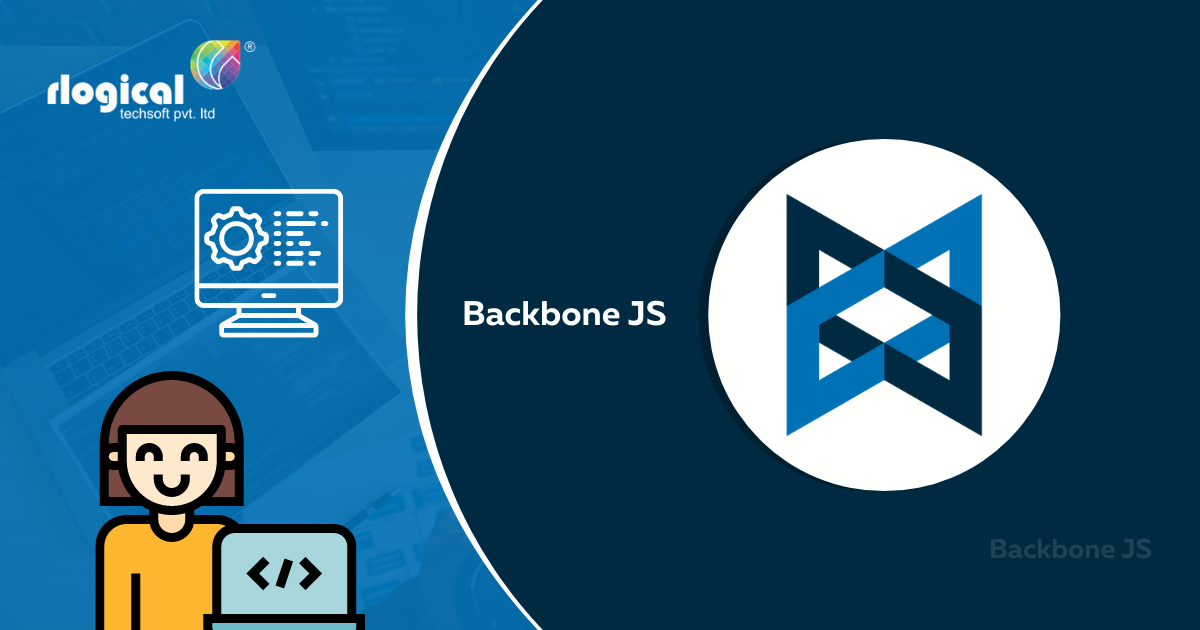 The Benefits of Backbone JS Which Every Web App Developer Must Know