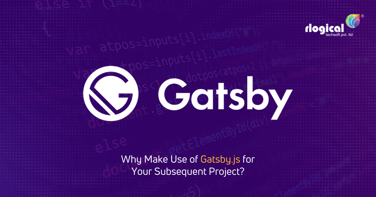 Why Make Use of Gatsby.js for Your Subsequent Project?