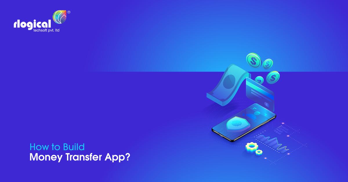 How to Build a Money Transfer App?