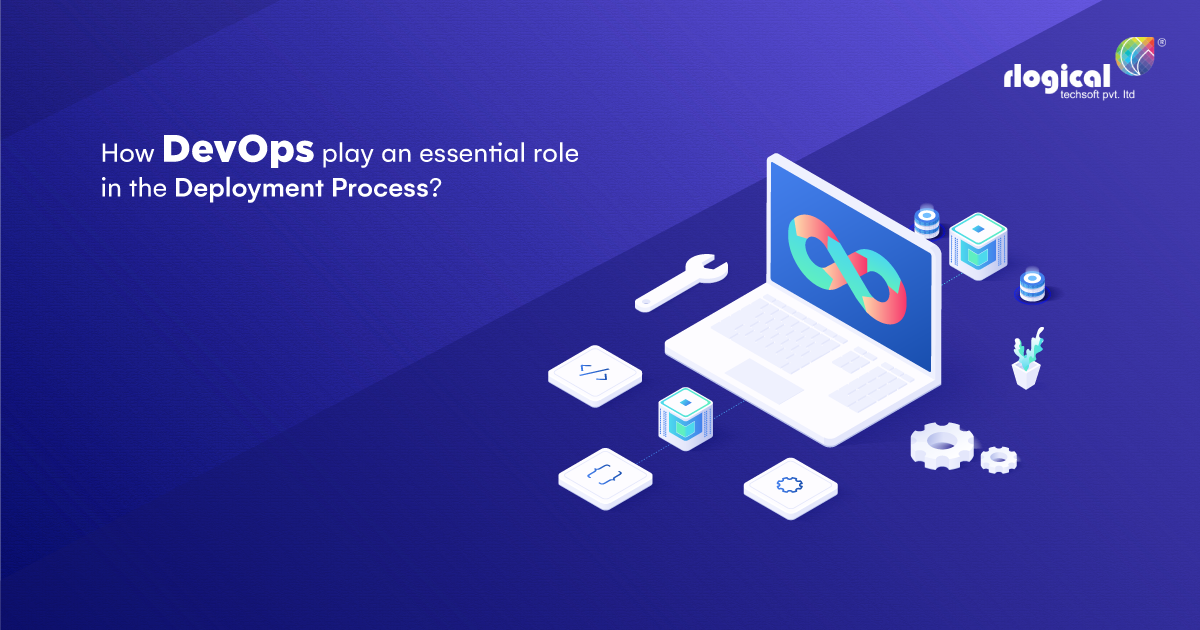 How do DevOps play an essential role in the Deployment Process?