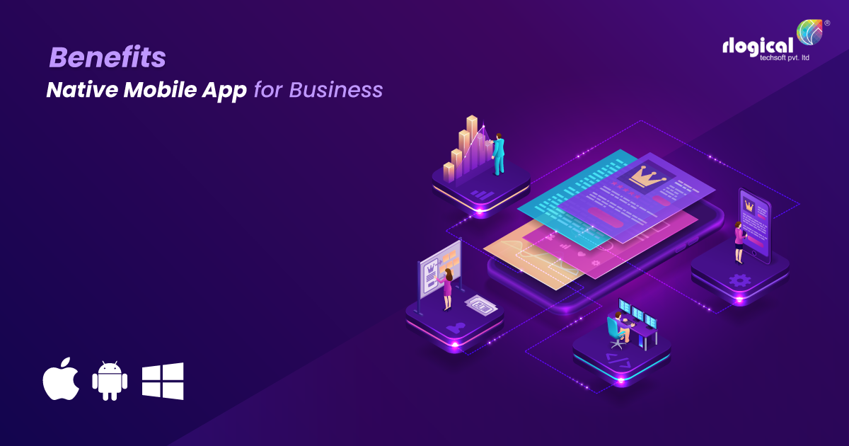 Top 12 Benefits of Native Mobile App for Business