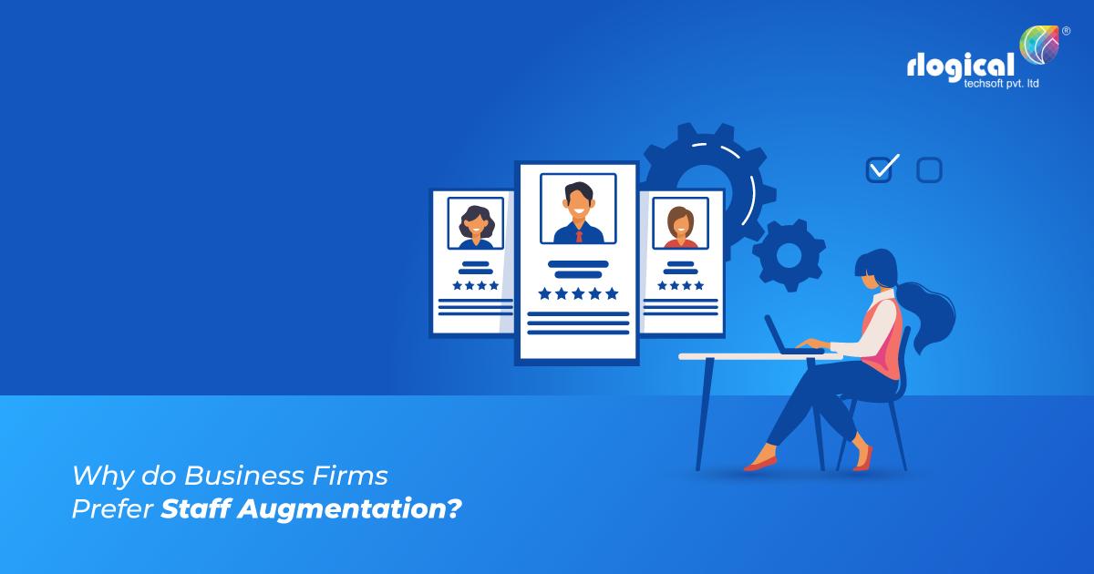 Why do Business Firms Prefer Staff Augmentation?