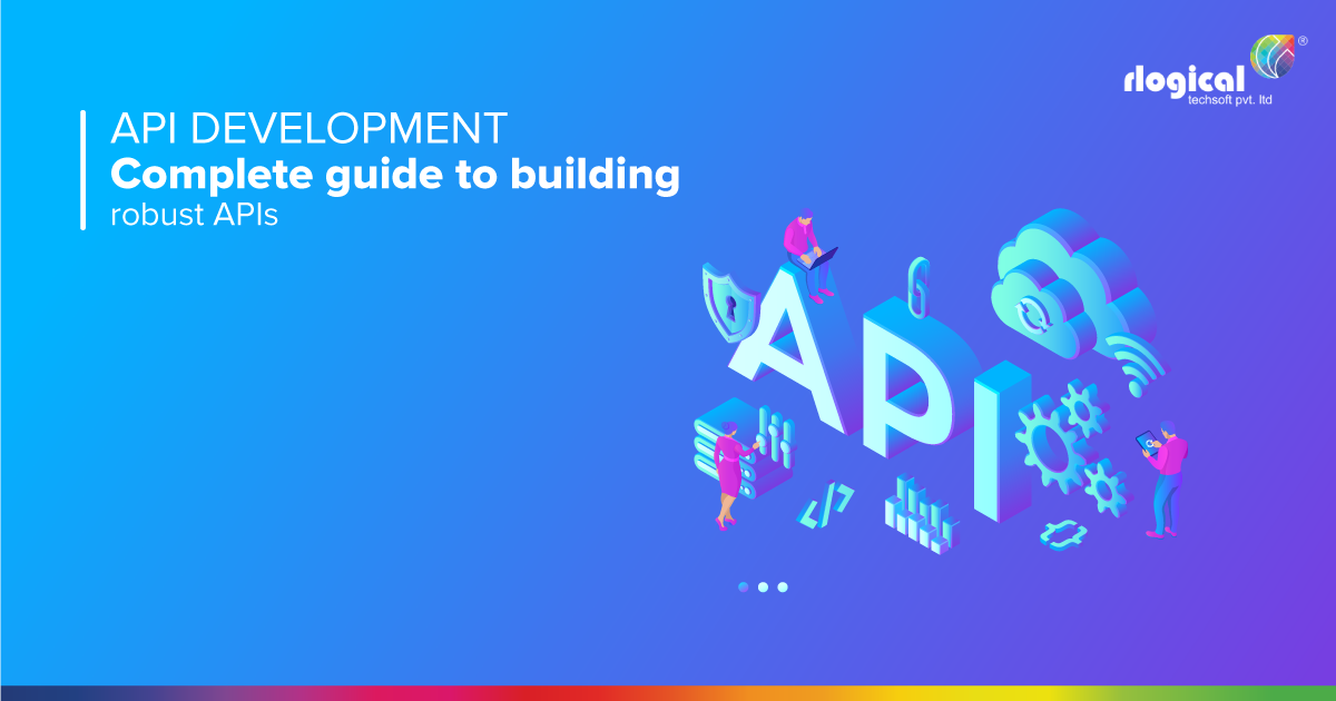 API Development: Complete guide to building robust APIs
