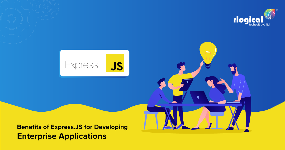 What Are the Benefits of Using Express.js for Developing Enterprise Applications?