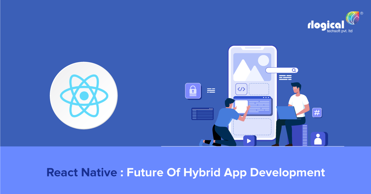 How React Native Is The Future Of Hybrid App Development?