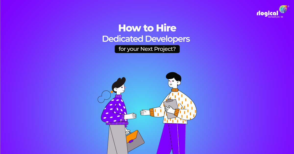 How to Hire Dedicated Developers for Your Next Project?