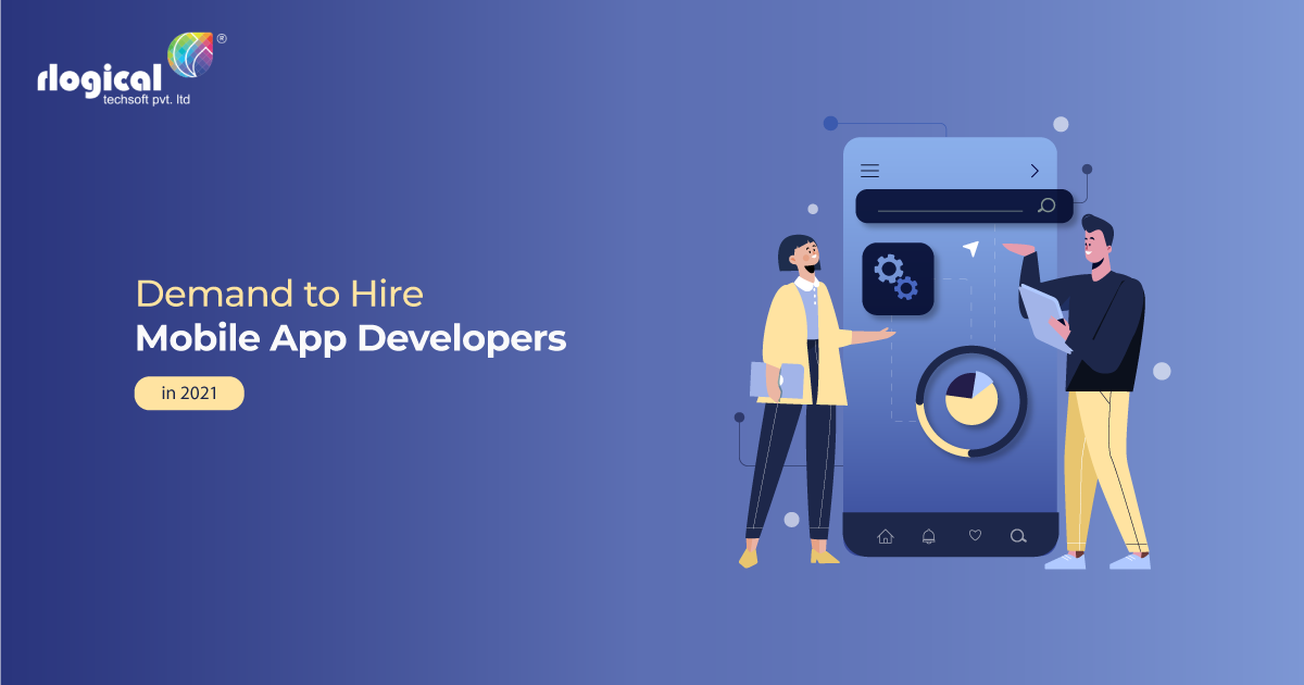 Mobile App Developers – Demand to Hire Mobile App Developers in 2021