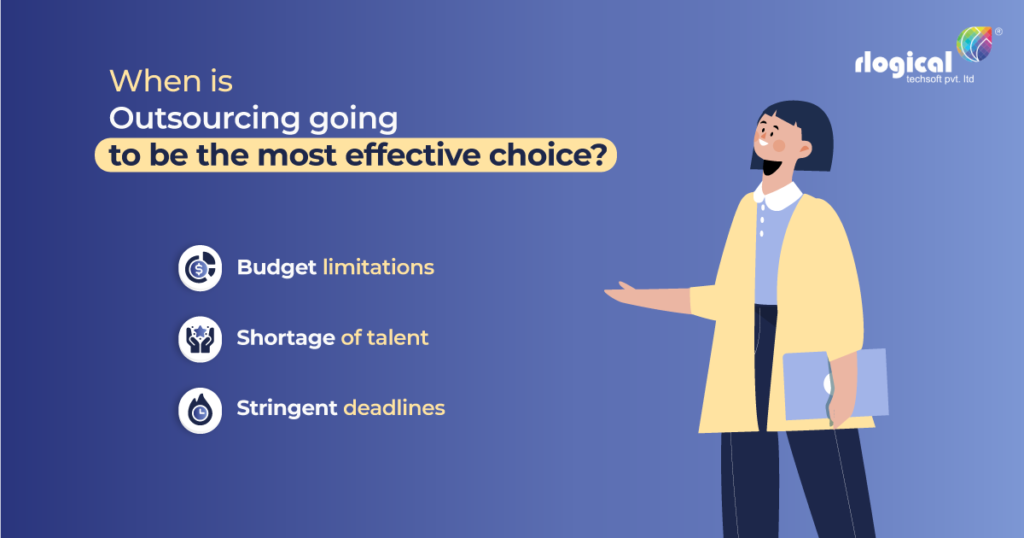 When is outsourcing going to be the most effective choice