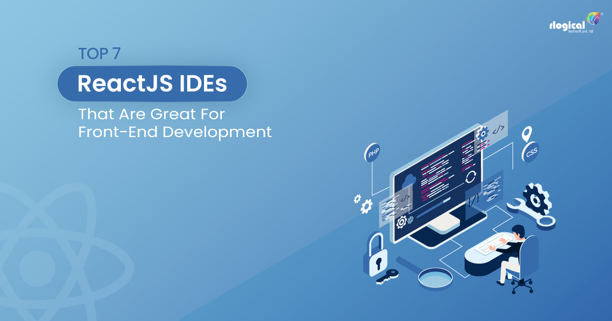 Top 7 ReactJS IDEs That Are Great For Front-End Development